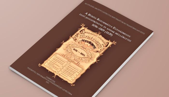 Új kiadványunk: A Békési Református Egyházmegye első ...