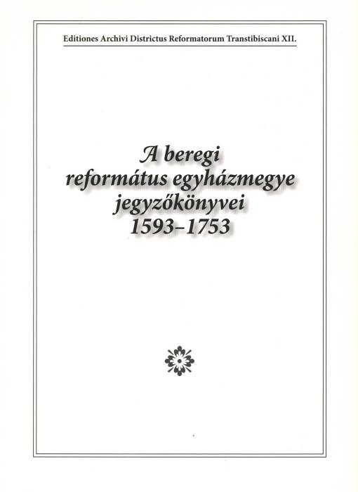 A beregi református egyházmegye jegyzőkönyvei 1593-1753