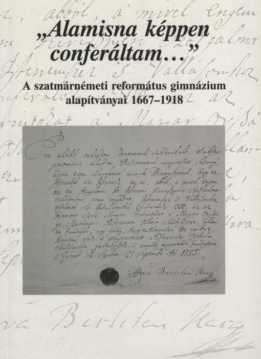 A szatmárnémeti református gimnázium alapítványai 1667-1918
