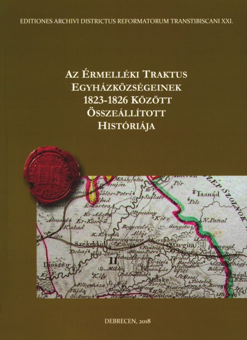 Az Érmelléki Traktus egyházközségeinek 1823-1826 között összeállított históriája